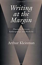 Writing at the Margin: Discourse Between Anthropology and Medicine