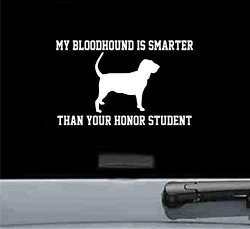 JS Artworks My Bloodhound is Smarter Than Your Honor Student Vinyl Decal Sticker ()