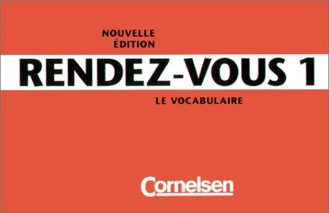 Rendez-vous - Nouvelle édition: Rendez-vous, Nouvelle Edition, Vocabulaire