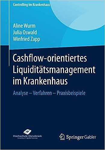 cashflow orientiertes liquiditatsmanagement im krankenhaus analyse verfahren praxisbeispiele controlling im krankenhaus amazon de aline wurm