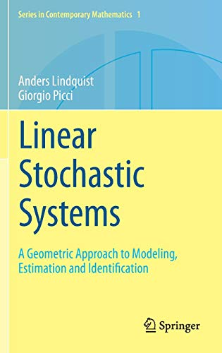 Linear Stochastic Systems: A Geometric Approach to Modeling, Estimation and Identification (Series in Contemporary Mathematics)