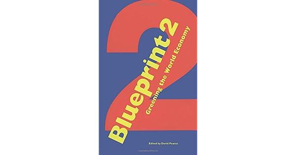 Blueprint 2 greening the world economy david pearce amazon blueprint 2 greening the world economy david pearce amazon libros malvernweather Choice Image