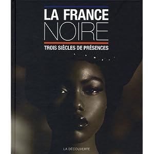 La France Noire Pascal Blanchard