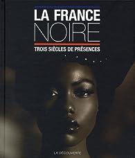 La France noire par Pascal Blanchard
