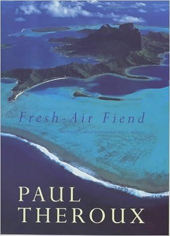 Fresh Air Fiend: Travel Writings