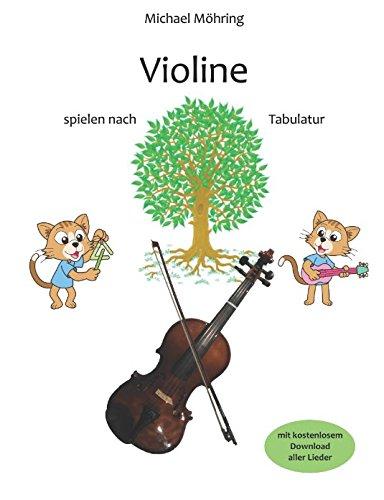 Violine: spielen nach Tabulatur (German Edition)
