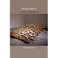 Vibrant Matter: A Political Ecology of Things (a John Hope Franklin Center Book) (English Edition)