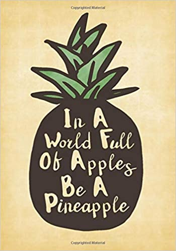 In A World Full of Apples, Be A Pineapple - Undated 90 Day Planner (2019 - 2020 Calendars and Undated Daily Organizers)