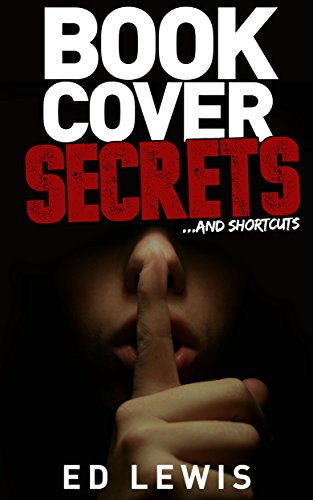 Free Stock Design - Book Cover Secrets and Shortcuts: Book Cover Design for Everyone
