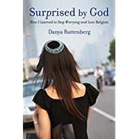 Surprised by God: How I Learned to Stop Worrying and Love Religion