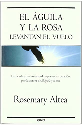 Aguila y la Rosa levantan el vuelo, El (Spanish Edition) by Rosemary Altea (2008-05-02)