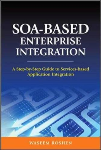 SOA-Based Enterprise Integration: A Step-by-Step Guide to Services-based Application by McGraw-Hill Education