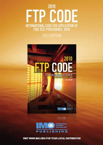 FTP Code 2010: International Code for Application of Fire Test Procedures, 2012 Edition