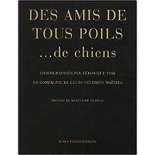 DES AMIS DE TOUS POILS...DE CHIENS