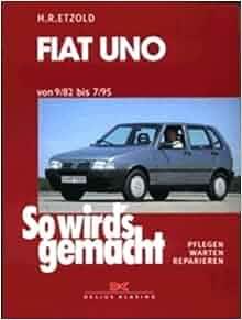 So wird's gemacht, Bd.65, Fiat Uno (von 9/82 bis 7/95): Hans-Rüdiger
