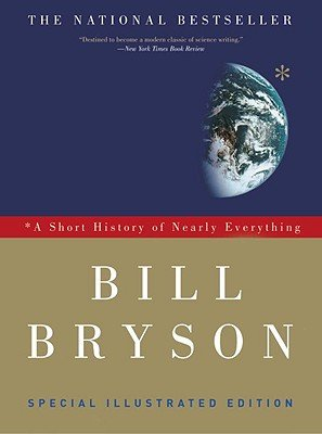 A Short History of Nearly Everything: Special Illustrated Edition   [SHORT HIST OF NEARLY EVERYTHIN] [Paperback] by aa