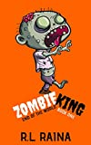 Zombie King: End of The World (comedy books for kids Book 1)