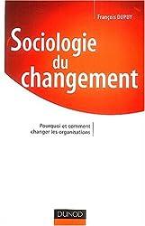Sociologie du changement : Pourquoi et comment changer les organisations