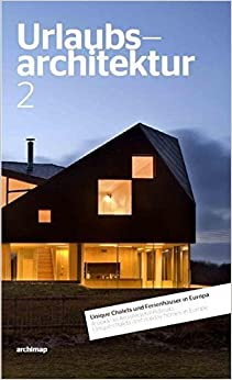 Book Vacation Retreats A Guide to Architectural Retreats in Europe by Gingko Press (2013-11-30)
