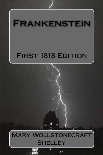 Frankenstein: First 1818 Edition