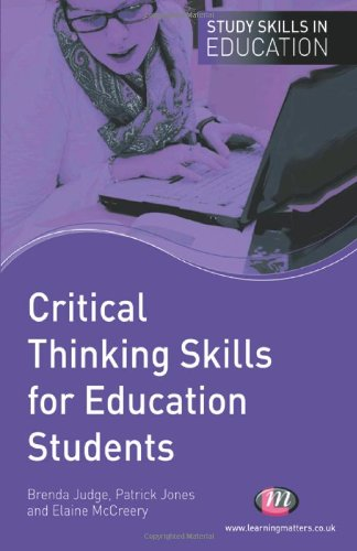 Download Critical Thinking Skills for Education Students (Study Skills in Education Series) pdf epub