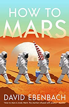 How to Mars by David Ebenbach science fiction and fantasy book and audiobook reviews