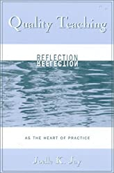Quality Teaching; Reflection as the Heart of Practice