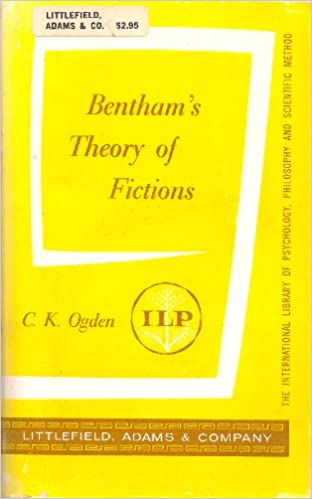 Bentham's Theory of Fictions (International Library of Psychology, Philosophy and Scientific Method), Ogden, Charles K.