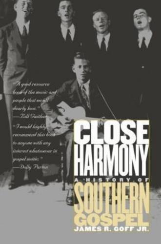 Close Harmony: A History of Southern Gospel