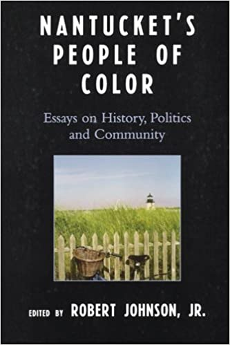 nantucket s people of color essays on history politics and  nantucket s people of color essays on history politics and community robert johnson robert johnson jr isabel kaldenbach monte or john saillant