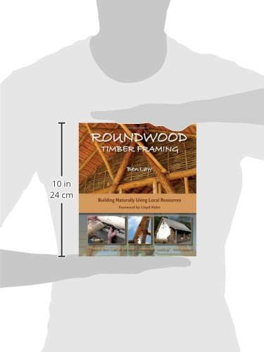 Roundwood Timber Framing: Building Naturally Using Local Resources ...