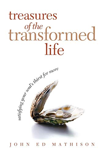 Treasures of the Transformed Life: Satisfying Your Soul's Thirst for More