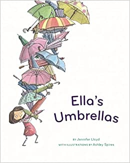 Ella's Umbrellas: Jennifer Lloyd, Ashley Spires: 9781897476239 ...