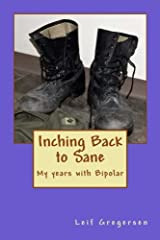 Inching Back to Sane: My years with Bipolar Paperback