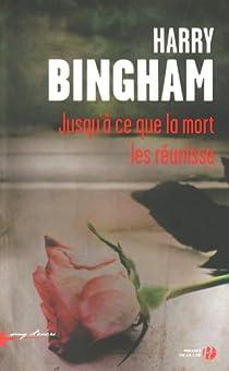 Jusqu'à ce que la mort les réunisse par Bingham