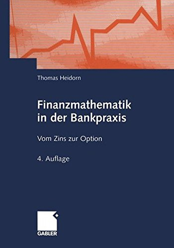 Finanzmathematik in der Bankpraxis. Vom Zins zur Option