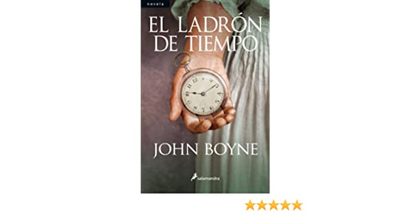 Amazon.com: El ladrón de tiempo (Novela) (Spanish Edition) eBook: John Boyne: Kindle Store