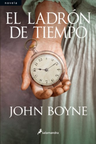 El ladrón de tiempo (Novela) (Spanish Edition) by [Boyne, John