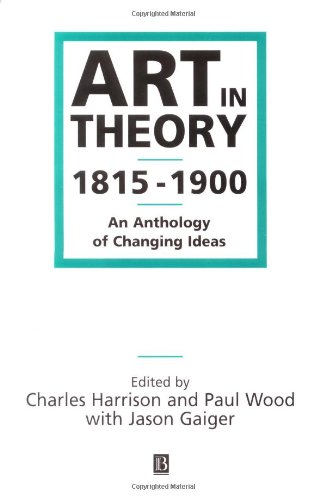 Art in Theory 1815-1900: An Anthology of Changing Ideas