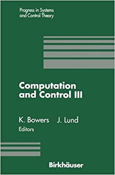 Computation and Control III (Progress in Systems and Control Theory)