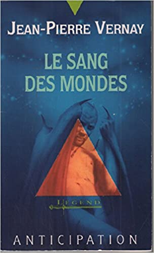 Jean Pierre Vernay - Le Sang des Mondes sur Bookys