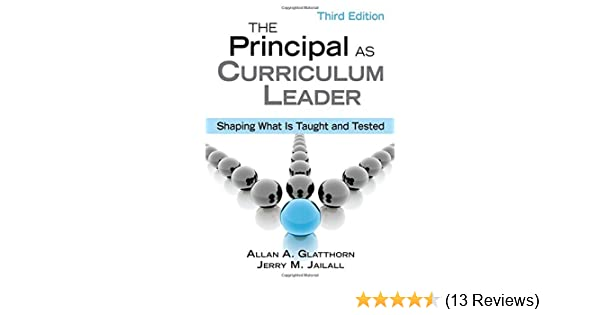 The Principal as Curriculum Leader: Shaping What Is Taught