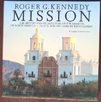 mission the history and architecture of the missions of north america