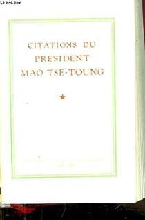 Citations du président Mao Tsé-toung par Mao Tsé-Toung