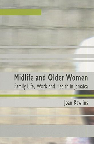 Midlife and Older Women: Family Life, Work and Health in Jamaica