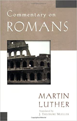 Commentary on romans luther classic commentaries martin luther commentary on romans luther classic commentaries martin luther j theodore mueller 9780825431203 amazon books sciox Gallery