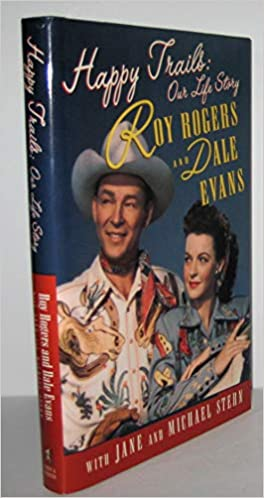 d45e9dfba10a2 Happy Trails  Our Life Story  Roy Rogers