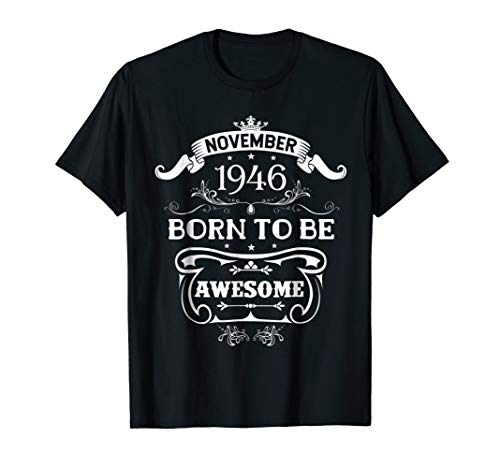 November 1946 Born to be Awesome T-Shirt 72nd Birthday Gift