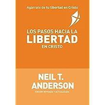 Los Pasos Hacia La Libertad En Cristo Spanish Edition