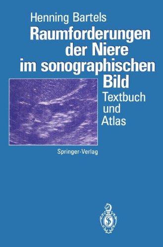 Raumforderungen der Niere im sonographischen Bild: Textbuch und Atlas